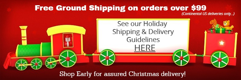 Free Ground Shipping on orders over $99 - Shop Early for Christmas Delivery!