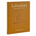 Labradors Work, Rest and Play - Leather Bound Collector's Edition