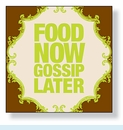 Food Now Gossip Later Cocktail Napkins