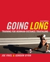 Going Long: Training for Ironman-Distance Triathlons - 2nd Edition