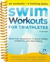 Swim Workouts for Triathletes 2nd ed.