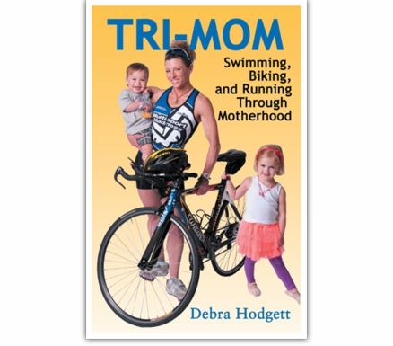 TRI-MOM - Swimming, Biking & Running Through Motherhood
