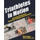 Triathletes in Motion