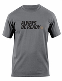 ABR - ALWAYS BE READY Tee