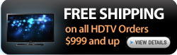 Free Shipping on HDTV's $999 and up