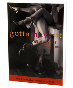Gotta Have It - 69 Stories of Sudden Sex
