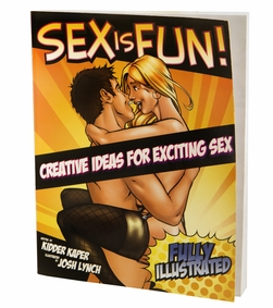 Sex Is Fun - A Reinvention of the Classic Sex Manual
