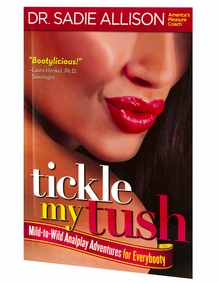 Tickle My Tush - Everything You Want to Know About Anal Sex