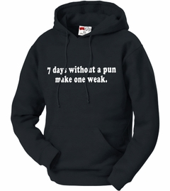 7 Days Without A Pun Make One Weak Adult Hoodie