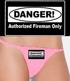 Authorized Fireman Only Thong