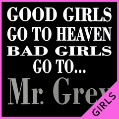 Bad Girls Go To Mr. Grey Girls T-shirt