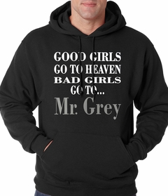 Bad Girls Go To Mr. Grey Hoodie