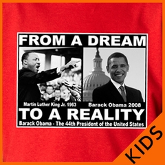 """Barack Obama & Martin Luther King  """"From A Dream To Reality"""" Kids T-Shirt"""