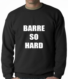 Barre So Hard Adult Crewneck