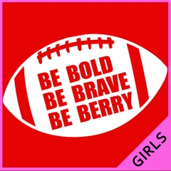 Be Bold, Be Brave, Be Berry Football Ladies T-shirt