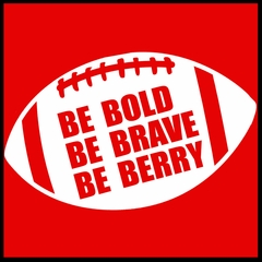 Be Bold, Be Brave, Be Berry Football Mens T-shirt