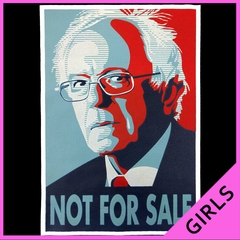 Bernie Sanders - Not For Sale - Election 2016 Ladies T-shirt