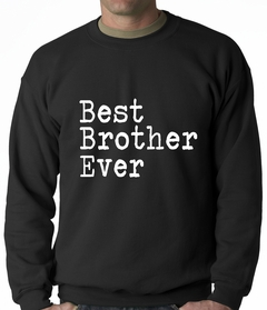 Best Brother Ever Adult Crewneck
