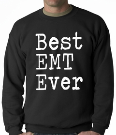 Best EMT Ever Adult Crewneck