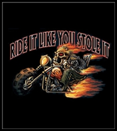 "Biker Shirts - ""Ride It Like You Stole It"" Biker Shirt"