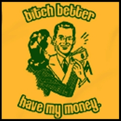 Bitch Better Have Money T-Shirt (Yellow)