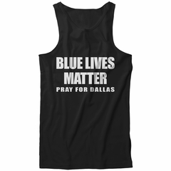 Blue Lives Matter - Pray For Dallas Tank Top