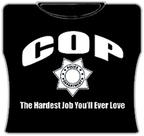 Cop The Hardest Job Girls T-Shirt