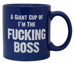 Cup of I'm the Fucking Boss Giant 22oz Coffee Mug