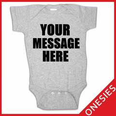 Custom Infant Clothing - Custom Saying Baby Onesies