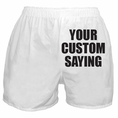Custom Saying Boxer Shorts