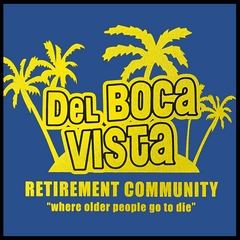 Del Boca Vista T-Shirt :: The Retirement Community