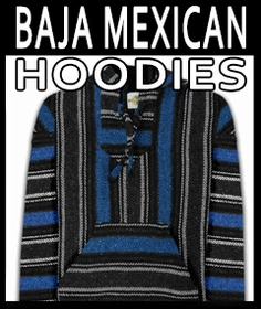Deluxe Baja Hoodies - Authentic Mexican Bajas