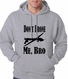 Don't Drone Me, Bro Adult Hoodie