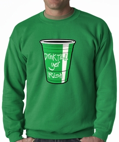 Drink Till Yer Irish Green Cup Adult Crewneck
