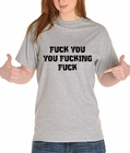 F*ck You You F*cking F*ck Girl's T-Shirt