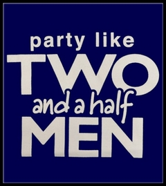 Famous  Quotes From Charlie Sheen - Party Like Two and a Half Men T-Shirt