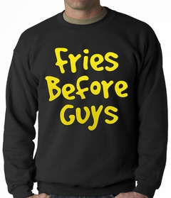 Fries Before Guys Adult Crewneck