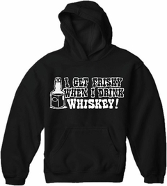 Friskey When I Drink Whiskey Hoodie