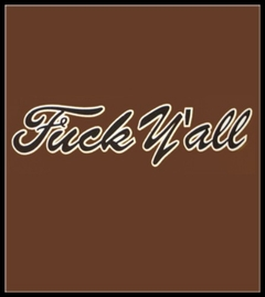 Fu*k Y'all Script T-Shirt