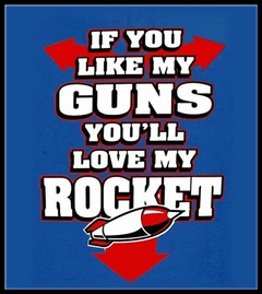 Funny & Hillarious Tees - If You Like My Guns You'll Love My Rocket T-Shirt