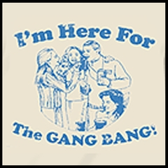 Gang Bang T-Shirt