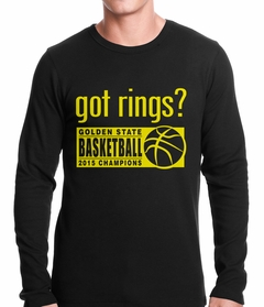 Got Rings? Golden State2015  Basketball Champs Thermal Shirt
