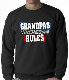Grandpas are Dads Without Rules Adult Crewneck