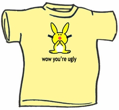 Happy Bunny You're Ugly T-Shirt