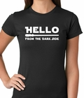 Hello - From The Dark Side Ladies T-shirt