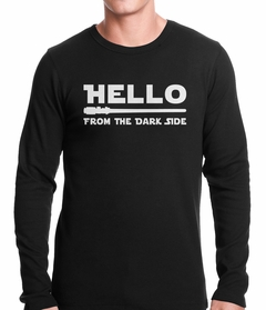 Hello - From The Dark Side Thermal Shirt