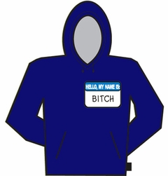 Hello My Name Is Bitch Hoodie