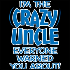 I Am The Crazy Uncle Everyone Warned You About Mens T-shirt