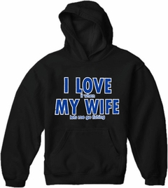 I Love It When My Wife Lets Me Go Fishing Adult Hoodie