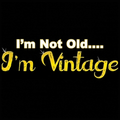 I'm Not Old, I'm Vintage Mens T-shirt